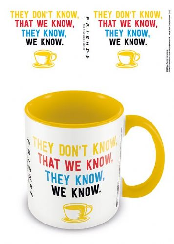 Friends- They Don't Know We Know Mug